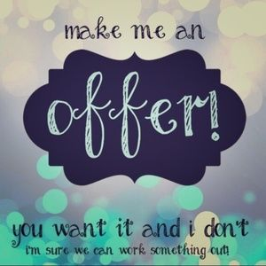 Make me an offer! I will either ACCEPT or COUNTER!